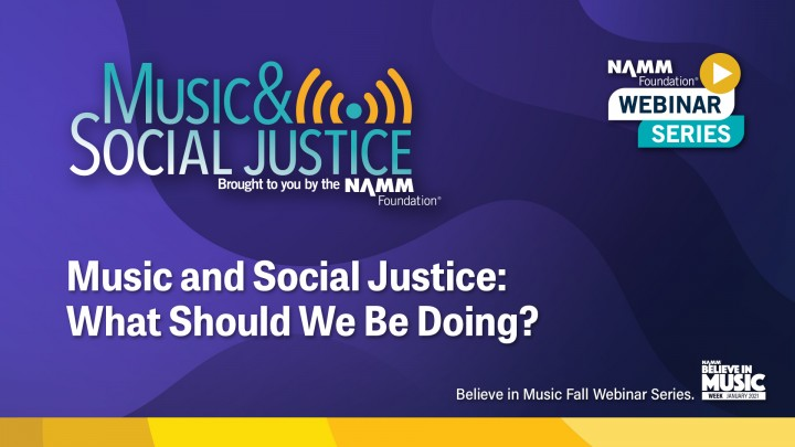 Believe in Music: NAMM Foundation Webinar Series