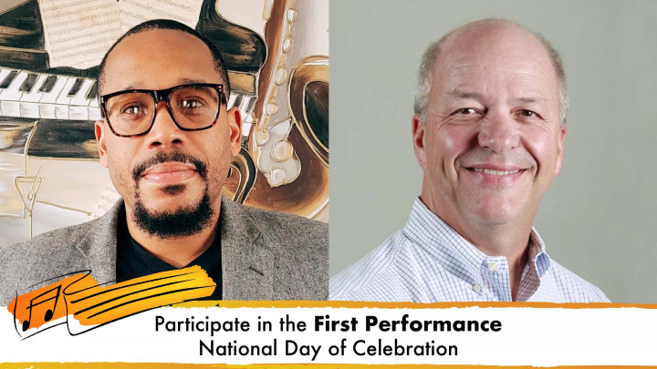 Mario Moody and George Quinlin discuss why it's important to participate in the First Performance National Day of Celebration